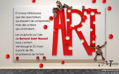 Vernissage Bernard Saint-Maxent – 30 Mars